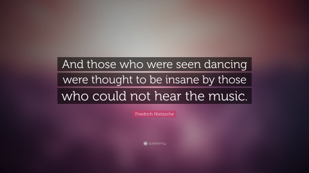 9822-friedrich-nietzsche-quote-and-those-who-were-seen-dancing-were